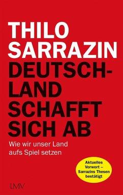 Deutschland schafft sich ab - Sarrazin, Thilo