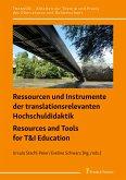 Ressourcen und Instrumente der translationsrelevanten Hochschuldidaktik / Resources and Tools for T&I Education