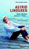 Astrid Lindgren. Helle Nächte, dunkler Wald ...