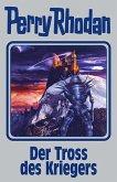 Der Tross des Kriegers / Perry Rhodan - Silberband Bd.153