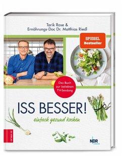 Iss besser - Rose, Tarik;Riedl, Matthias