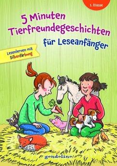 5 Minuten Tierfreundegeschichten für Leseanfänger, 1. Klasse - Lesenlernen mit Silbenfärbung