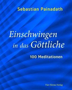 Einschwingen in das Göttliche - Painadath, Sebastian
