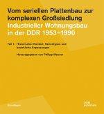 Vom seriellen Plattenbau zur komplexen Großsiedlung. Industrieller Wohnungsbau in der DDR 1953¿-1990