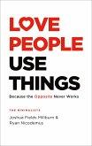 Love People, Use Things (eBook, ePUB)
