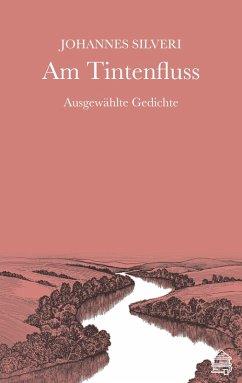 Am Tintenfluss (eBook, ePUB) - Silveri, Johannes