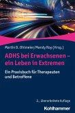 ADHS bei Erwachsenen - ein Leben in Extremen (eBook, PDF)