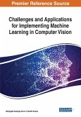 Challenges and Applications for Implementing Machine Learning in Computer Vision