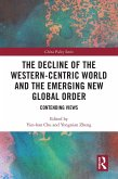 The Decline of the Western-Centric World and the Emerging New Global Order (eBook, ePUB)