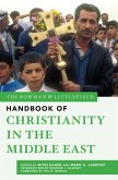The Rowman & Littlefield Handbook of Christianity in the Middle East (eBook, ePUB)
