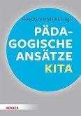 Pädagogische Ansätze in der Kita (eBook, ePUB)