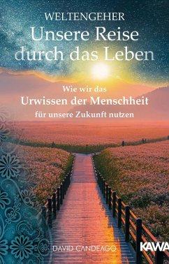 Weltengeher: Unsere Reise durch das Leben (eBook, ePUB) - Candeago, David