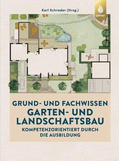 Grund- und Fachwissen Garten- und Landschaftsbau - Schrader, Karl
