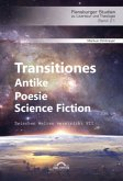 Transitiones - Antike. Poesie. Science Fiction