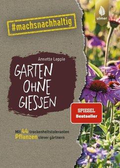 Garten ohne Gießen - Lepple, Annette
