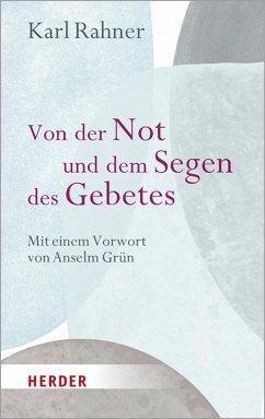 Von der Not und dem Segen des Gebetes (eBook, ePUB) - Rahner, Karl