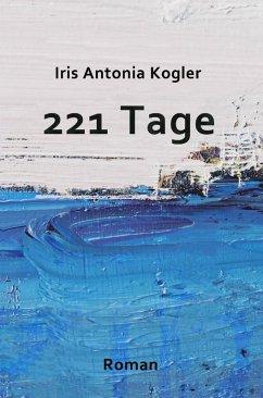 221 Tage (eBook, ePUB) - Kogler, Iris Antonia
