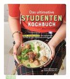 Das ultimative Studenten-Kochbuch - einfach, schnell & preiswert