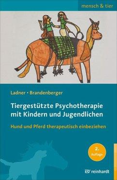 Tiergestützte Psychotherapie mit Kindern und Jugendlichen (eBook, PDF) - Ladner, Diana; Brandenberger, Georgina