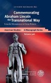 Commemorating Abraham Lincoln the Transnational Way (eBook, PDF)