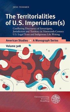 The Territorialities of U.S. Imperialism(s) (eBook, PDF) - Temmen, Jens