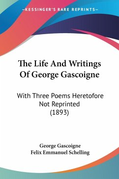 The Life And Writings Of George Gascoigne