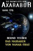 Das Massaker von Nanak-Thau: Die Raumflotte von Axarabor - Band 176 (eBook, ePUB)