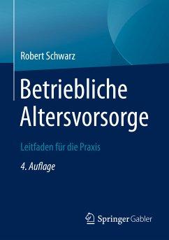 Betriebliche Altersvorsorge (eBook, PDF) - Schwarz, Robert