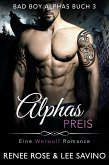 Alphas Preis (Bad Boy Alphas, #3) (eBook, ePUB)