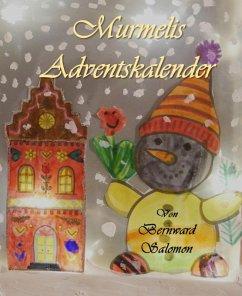 Murmelis Adventskalender (eBook, ePUB) - Salomon, Bernward