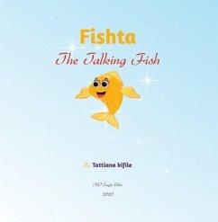 Fishta the Talking Fish (eBook, ePUB) - Kifile, Tattiana T