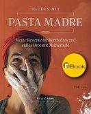Backen mit Pasta Madre (eBook, ePUB)