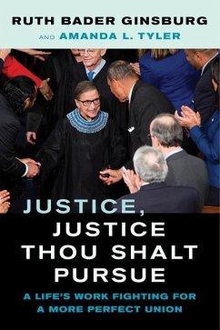 Justice, Justice Thou Shalt Pursue - Tyler, Amanda L.;Bader Ginsburg, Ruth