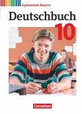 Deutschbuch Gymnasium - Bayern - Neubearbeitung - 10. Jahrgangsstufe. Schülerbuch