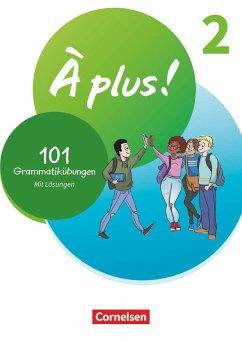 À plus ! 1. und 2. Fremdsprache. Band 2 - 101 Grammatikübungen