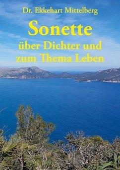 Sonette über Dichter und zum Thema Leben - Mittelberg, Ekkehart