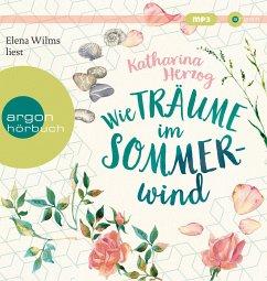 Wie Träume im Sommerwind, 1 MP3-CD - Herzog, Katharina