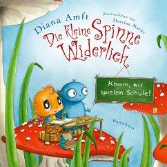 Komm, wir spielen Schule! / Die kleine Spinne Widerlich Bd.5 (Mini-Ausgabe) - Amft, Diana