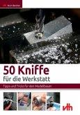 50 Kniffe für die Werkstatt