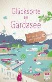 Glücksorte am Gardasee