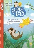 Der kleine Otter lernt schwimmen / Ferdi & Flo Bd.1