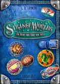 Die Reise ans Ende der Welt / Strangeworlds Bd.2