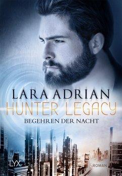 Begehren der Nacht / Hunter Legacy Bd.4 - Adrian, Lara
