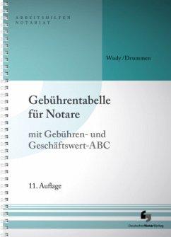 Gebührentabelle für Notare - Wudy, Harald;Drummen, Helmut