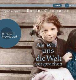 Als wir uns die Welt versprachen, 2 MP3-CD - Casagrande, Romina