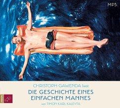 Die Geschichte eines einfachen Mannes, 1 Audio-CD, 1 MP3 - Kaleyta, Timon Karl