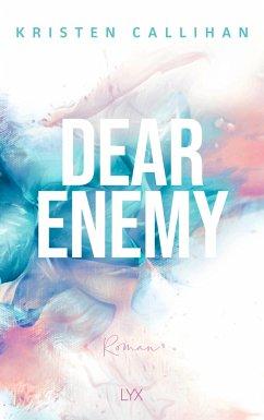 Dear Enemy Bd.1 - Callihan, Kristen