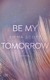Be My Tomorrow / Only Love Bd.1