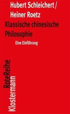 Klassische chinesische Philosophie - Schleichert, Hubert;Roetz, Heiner