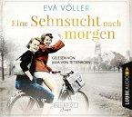 Eine Sehnsucht nach morgen / Ruhrpott Saga Bd.3 (6 Audio-CDs)